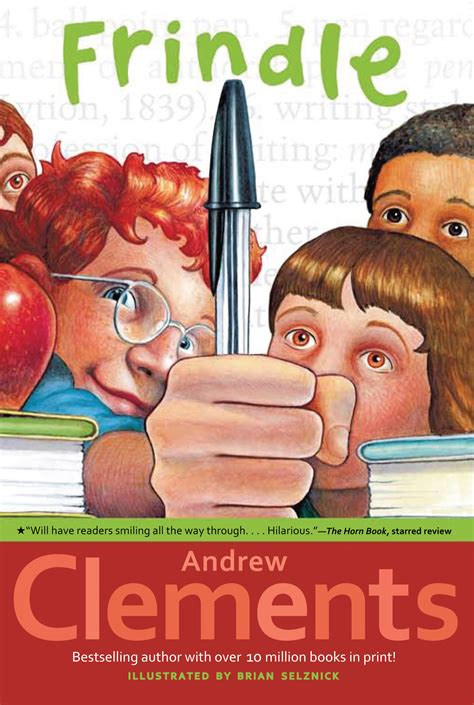 realistic fiction picture book frindle book by andrew clements brian selznick