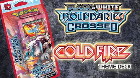 White Kyurem Theme Deck by Boundaries Crossed Cold Theme Deck Opening