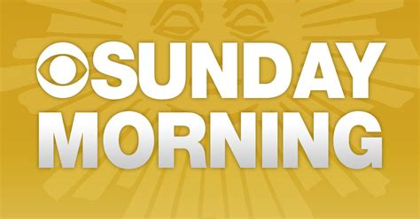 sunday morning show quot sunday morning quot show times cbs news