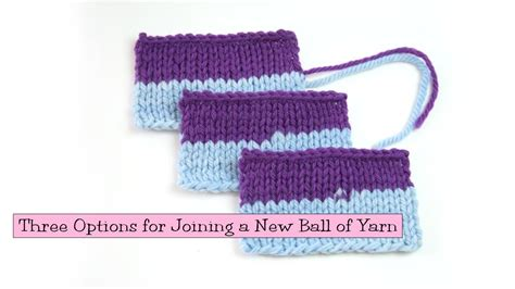 knit help knitting help three options for joining a new of