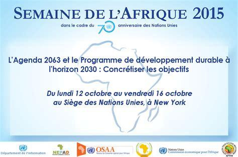 la semaine de l afrique 2015 dans le cadre du 70 232 me anniversaire des nations unies 12 16