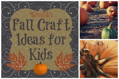 fall craft ideas fall craft ideas for guest post erica r buteau