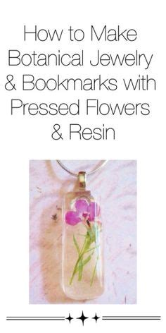 how to make pressed flower resin jewelry 1000 images about juwels epoxy resin on