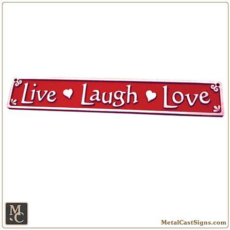 live laugh signs live laugh 10 quot aluminum sign metal cast sign co