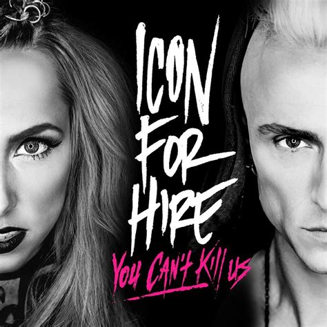 for hire icon for hire you can t kill us lyrics genius