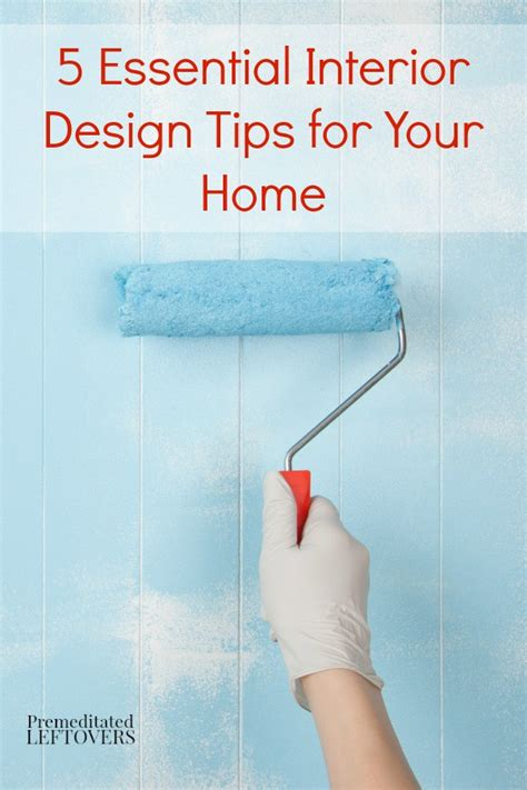design tips for your home 5 essential interior design tips for your home