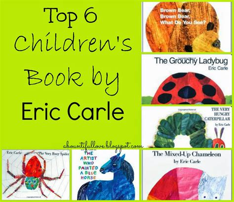 eric carle picture books a bountiful top 6 children s books by eric carle
