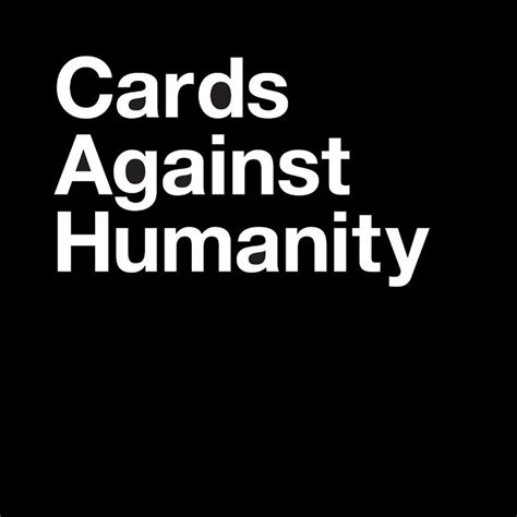 against humanity cards against humanity