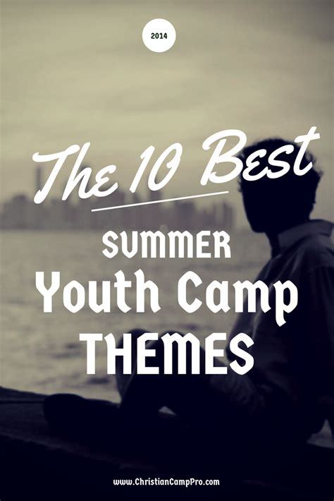 christian themes the 10 best summer youth c themes of 2014 christian