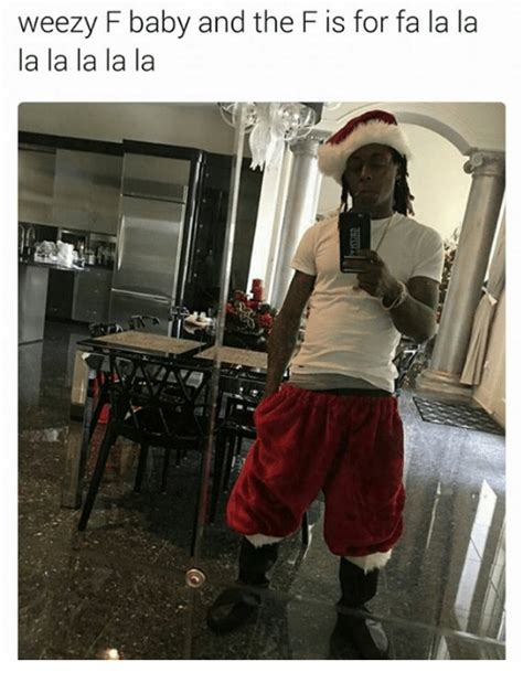 weezy f baby and the f is for front door la la memes of 2017 on me me land
