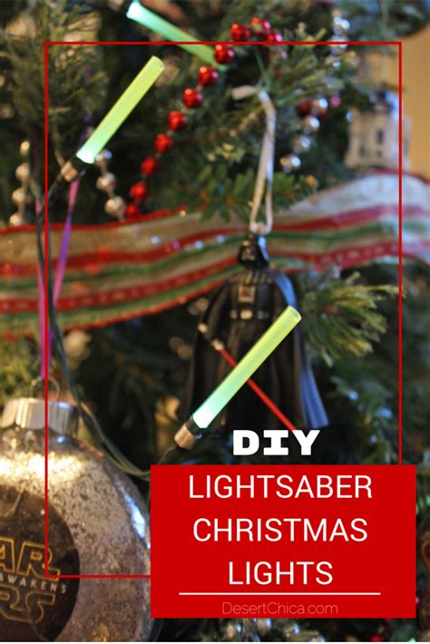 wars tree lights diy wars lightsaber lights desert chica