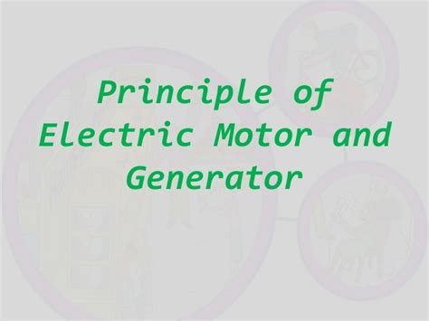 Principle Of Electric Motor by Principle Of Electric Motor And Generator