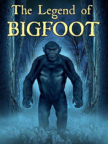the legend of the legend of bigfoot buy bigfoot