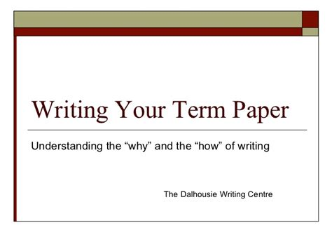 Write Term Papers by Writing Your Term Paper