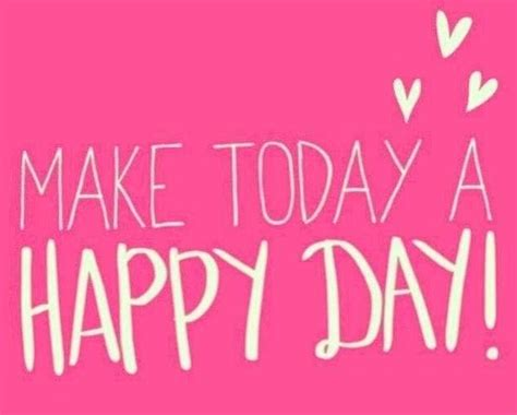 happy day happy day happiness quotes