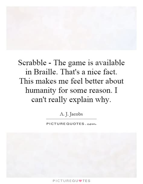 quotes about scrabble scrabble the is available in braille that s a