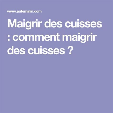 1000 ideas about maigrir des cuisses on muscler cuisses perdre des cuisses and