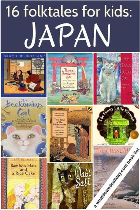 folktale picture books 16 japanese folktales for