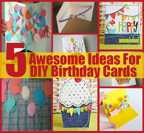 how to make a awesome card 5 awesome ideas for diy birthday cards diy home things