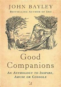 Good Companions: An anthology to inspire, amuse or console ...