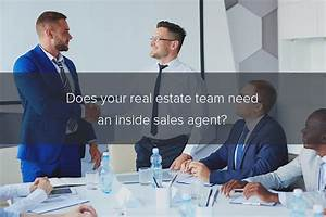 Does Your Real Estate Team Need an Inside Sales Agent?