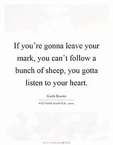 Listen To Your Heart Quotes & Sayings | Listen To Your ...