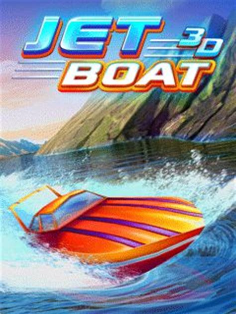 Jet Boat Games by Jet Boat 3d Java Game For Mobile Jet Boat 3d Free Download