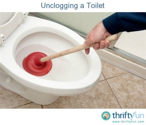 unclogging a toilet home the o jays and cleaning tips