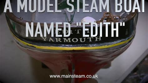 Model Steam Boat Youtube by A Model Steam Boat Named Edith Part 1 Youtube