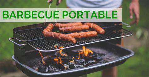 comparatif barbecue portable trouver et acheter le meilleur en 2017