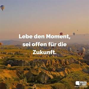 Sei Wie Momente : spruch des tages spr che sprichw rter zitate lustige spr che ~ Markanthonyermac.com Haus und Dekorationen