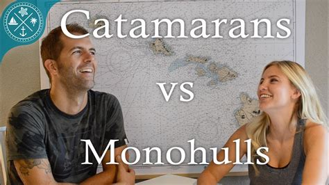 Catamaran Sailing Pros And Cons by Catamarans Vs Monohull Pros Cons Of Each Youtube