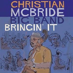 "Bassist Christian McBride to Release New Album ""Bringin ..."