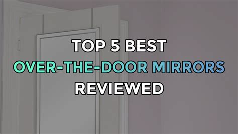 Top 5 Best Overthedoor Mirrors  Full Length And With