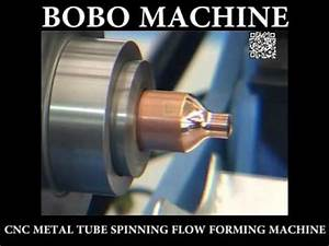 CNC metal tube end spinning flow forming machine - YouTube