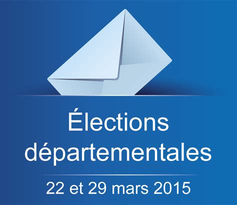 candidatures aux 233 lections d 233 partementales 2015 actualit 233 s des 233 lections elections