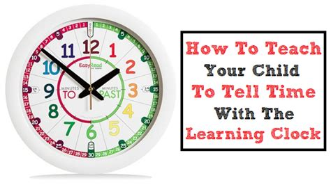 How To Teach Your Child To Tell The Time With The Learning Clock