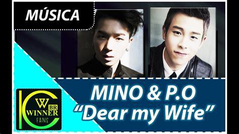"Mino Ft Po  ""dear My Wife"" Legendado Ptbr Youtube"