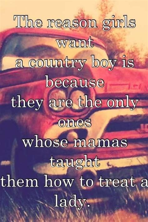 Country Guys=perfect Relationship. Girl Nike Quotes. Faith Evans Quotes Notorious. Bible Quotes About Physical Strength. Confidence Positive Quotes. Funny Quotes Dark Humor. Deep Quotes On Happiness. Humor Political Quotes. Movie Quotes 2015