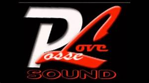 Posse Love Sound Mix Kompa Vol 1 2012 - YouTube