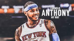 Carmelo Anthony Mix - 'My Way' (2011-17 Knicks Highlights ...