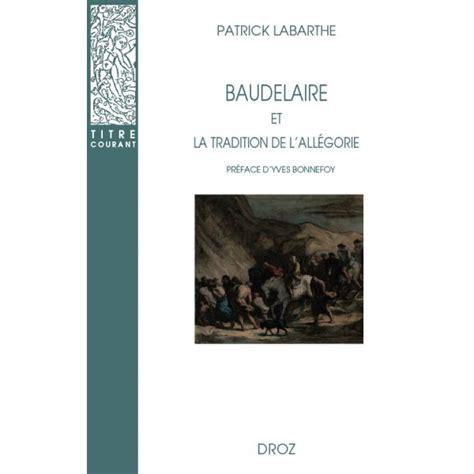 p labarthe baudelaire et la tradition de l all 233 gorie r 233 233 d