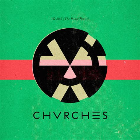 chvrches we sink the range remix stereogum