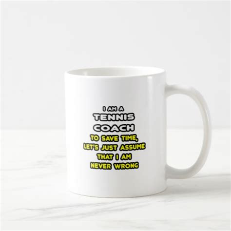 Funny Tennis Coach T Shirts and Gifts Coffee Mugs   Zazzle