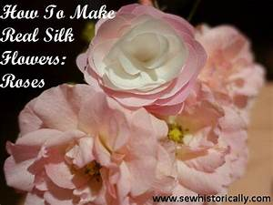 How To Make Real Silk Flowers: Roses - Tutorial Part 1 ...