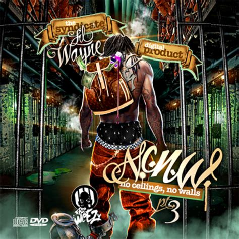 lil wayne no ceilings no walls pt 3 hosted by digital product the syndicate mixtape