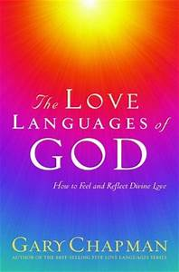 The Love Languages of God: How to Feel and Reflect Divine ...