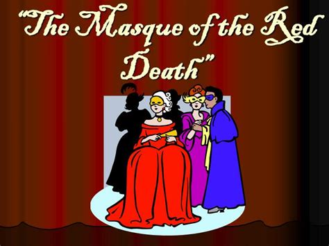 """Ppt  """"the Masque Of The Red Death"""" Powerpoint Presentation Id6113570"""