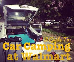 A Guide to Car-Camping – in Walmart Parking Lots | The ...