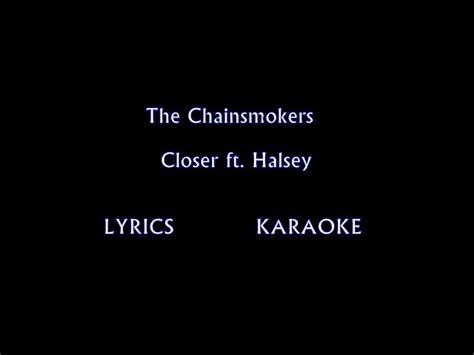 The Chainsmokers Closer Ft Halsey Karaoke